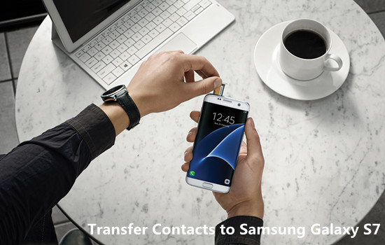 how to add contacts to samsung galaxy s7