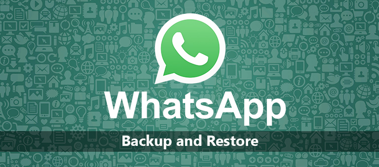 backup and restore whatsapp messages on android