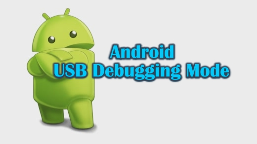How to Enable USB Debugging on Android Phones/Tablets
