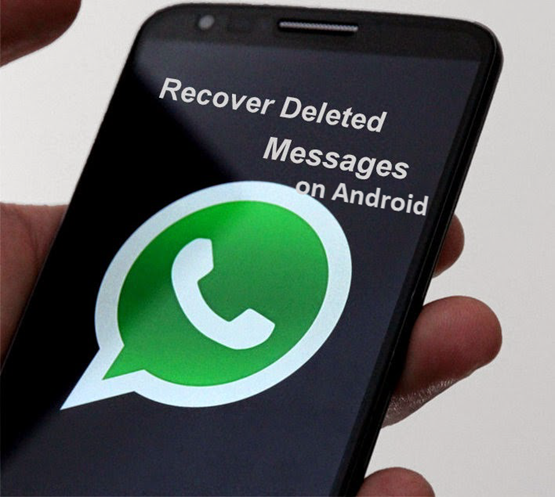 recover deleted whatsapp messages on android