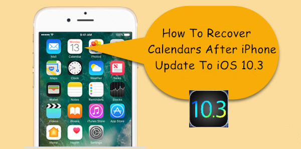 recover calendars from iphone on ios 10.3