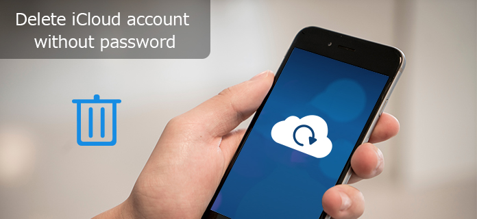 How to Delete iCloud Account without Password?